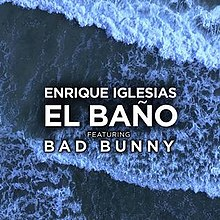 Enrique Iglesias Ft. Bad Bunny - El Baño