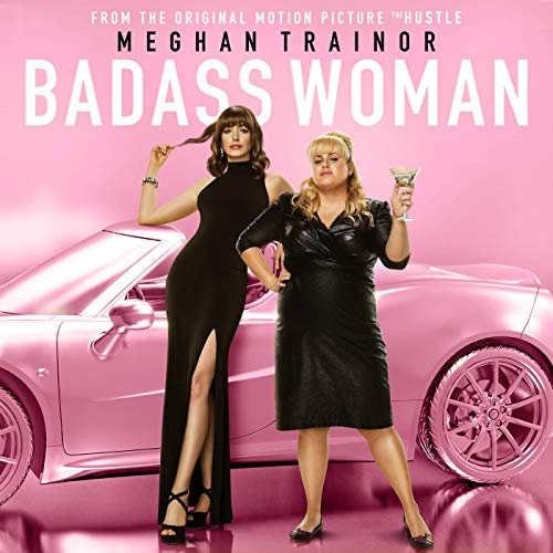 Meghan Trainor - Badass Woman