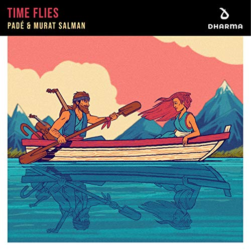 Padé & Murat Salman - Time Flies